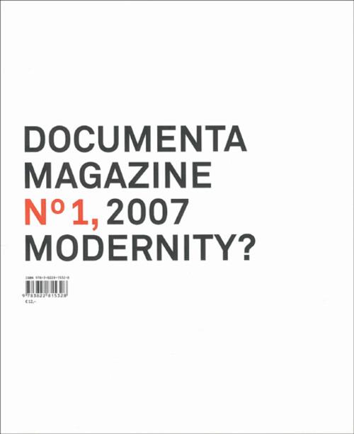 Documenta Magazine No 1, 2007: Modernity?