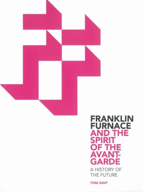 Franklin Furnace and the Spirit of the Avant-Garde