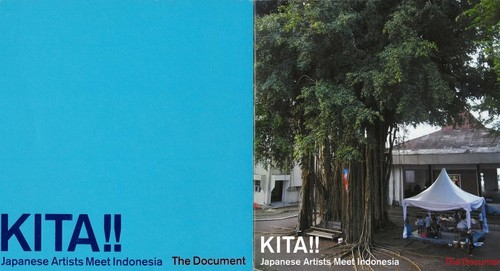KITA!! Japanese Artists Meet Indonesia: The Document