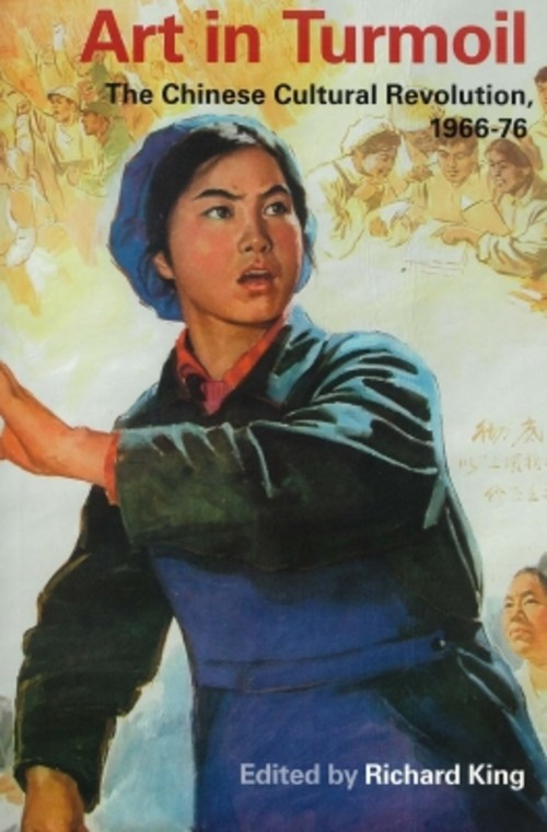 Art in Turmoil: The Chinese Cultural Revolution, 1966-76