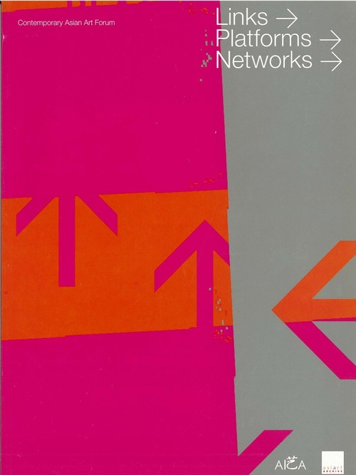 Contemporary Asian Art Forum: Links, Platforms, Networks