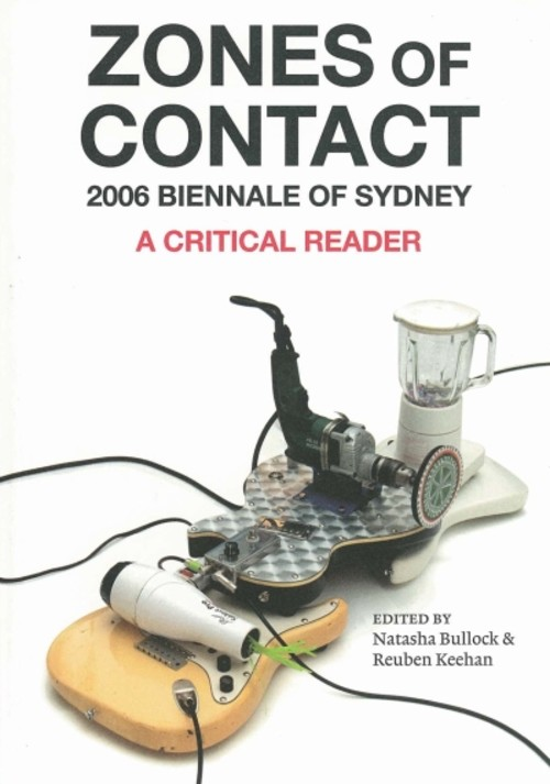 Zones of Contact — 2006 Biennale of Sydney: A Critical Reader