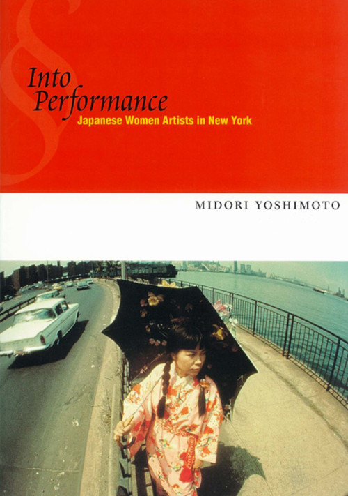 Into Performance: Japanese Women Artists in New York