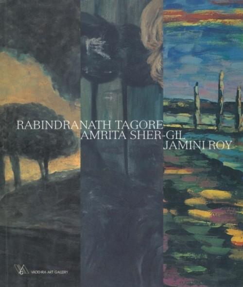 Rabindranath Tagore, Amrita Sher-Gil, Jamini Roy