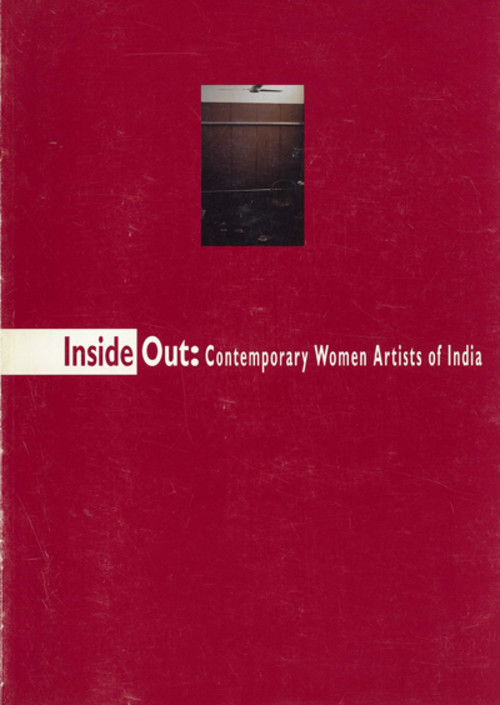 Inside Out: Contemporary Women Artists of India