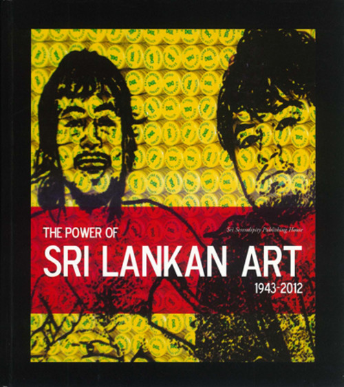 The Power of Sri Lankan Art 1943-2012