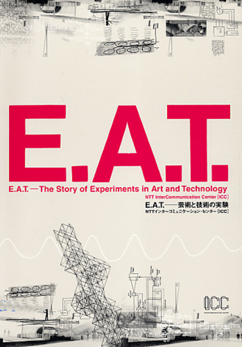 E.A.T. - The Story of Experiments in Art and Technology