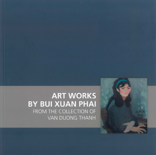 Art works by Bui Xuan Phai: from the collection of Van Duong Thanh