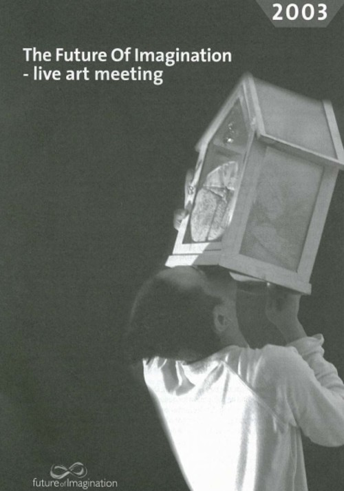 The Future of Imagination - Live Art Meeting 2003