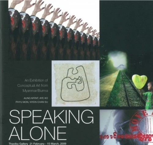 Speaking Alone: An Exhibition of Conceptual Art from Myanmar/Burma