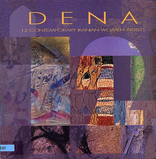 Dena: 12 Contemporary Iranian Women Artists
