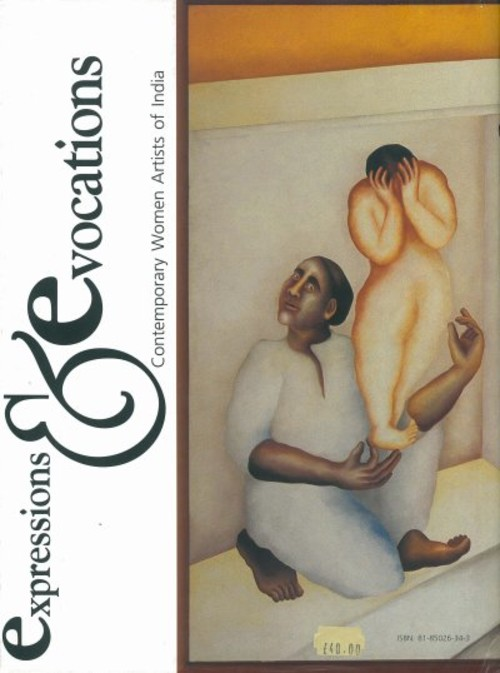 Expressions and Evocations: Contemporary Women Artists of India