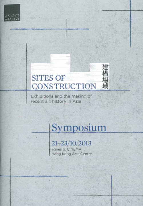 Sites of Construction: Exhibitions and the Making of Recent Art History in Asia