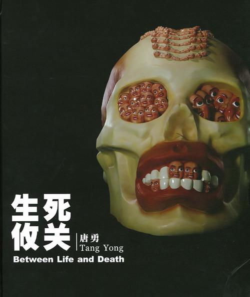 Between Life and Death: Tang Yong