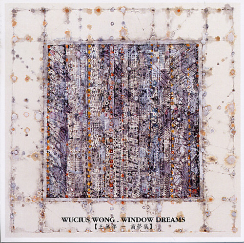 Wucius Wong: Window Dreams