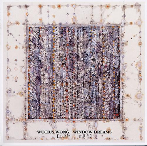 Wucius Wong: Window Dreams
