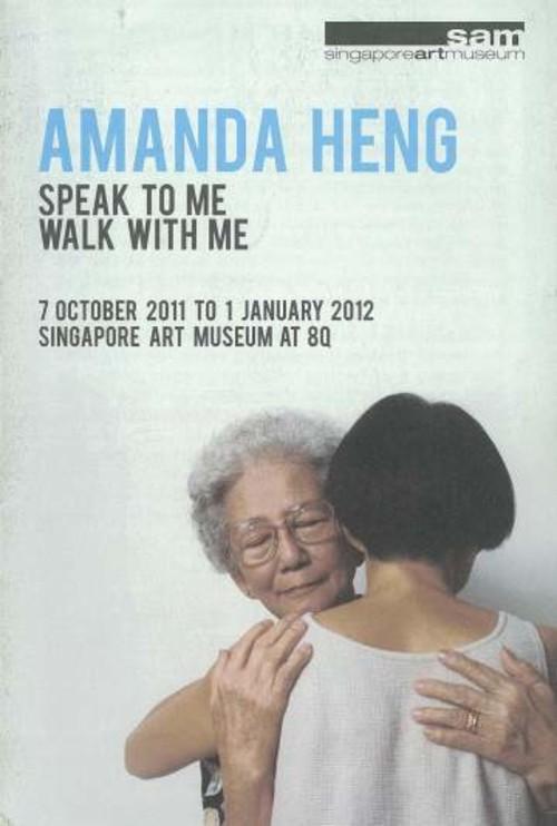 Amanda Heng: Speak to Me, Walk with Me