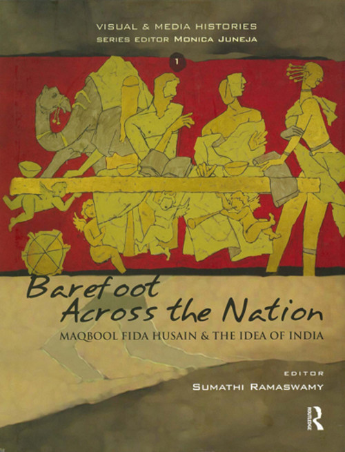 Barefoot Across the Nation: Maqbool Fida Husain & the Idea of India