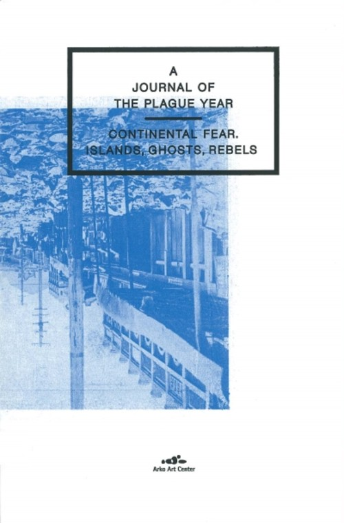 A Journal of the Plague Year: Continental Fear, Islands, Ghosts, Rebels