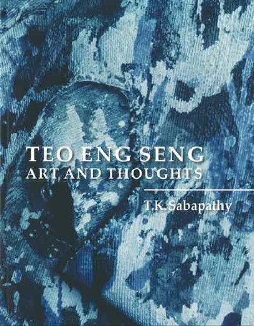 Teo Eng Seng: Art and Thoughts