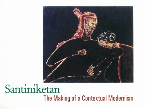 Santiniketan: The Making of a Contextual Modernism