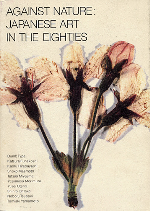 Against Nature: Japanese Art in the Eighties