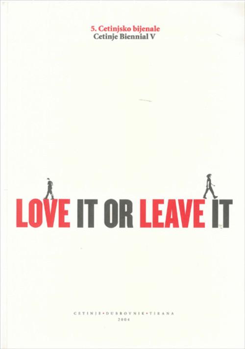 Cetinje Biennial V: Love It or Leave It