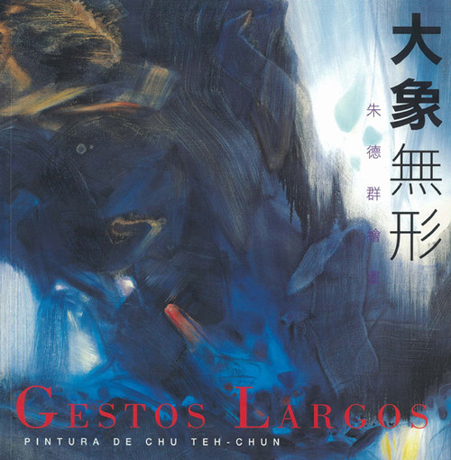 Large Gestures: Paintings by Chu Teh-Chun