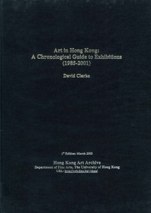 Art in Hong Kong: A Chronological Guide to Exhibitions (1985-2001)