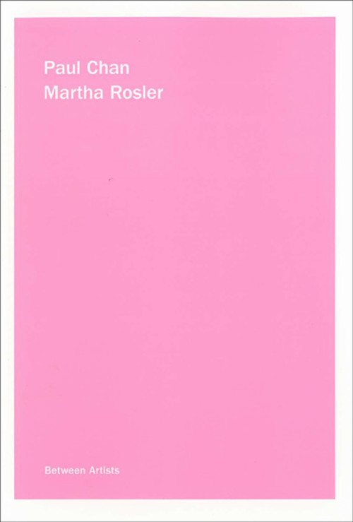 Between Artists: Paul Chan / Martha Rosler
