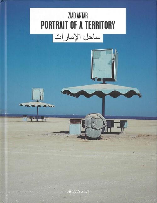 Ziad ANTAR: Portrait of a Territory