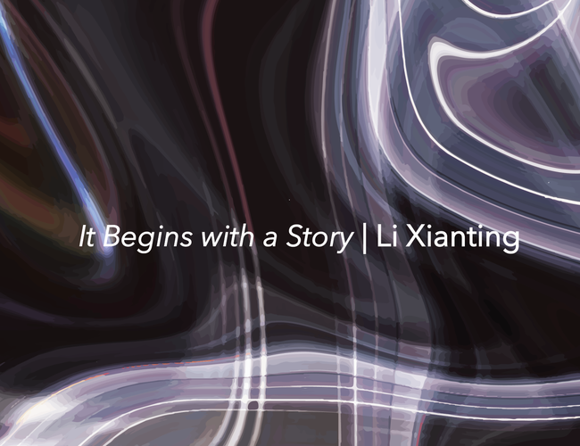 It Begins with a Story Li Xianting